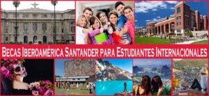 Becas Iberoamérica Santander para Estudiantes Internacionales (Latino América y España) | Estudia Gratis - Sitio Web Oficial - becas.org.es