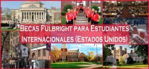 Becas Fulbright para Estudiantes Internacionales (Estados Unidos) | Estudia Gratis - Sitio Web Oficial - becas.org.es