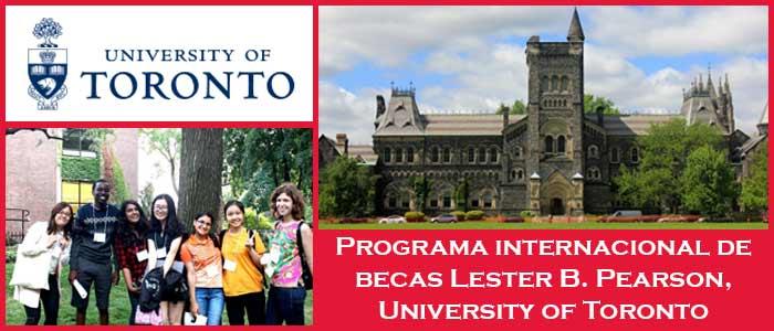 Becas y Premios para Estudiantes Internacionales en Canadá (Universidad) | 1. Programa internacional de becas Lester B. Pearson, University of Toronto | Sitio Web Oficial Becas.org.es