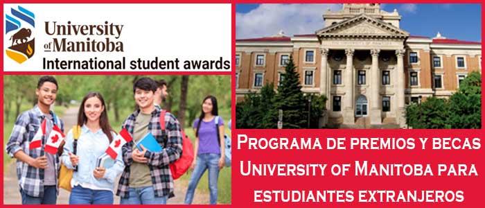 Becas y Premios para Estudiantes Internacionales en Canadá (Universidad) | 11. Programa de premios y becas University of Manitoba para estudiantes extranjeros | Sitio Web Oficial Becas.org.es