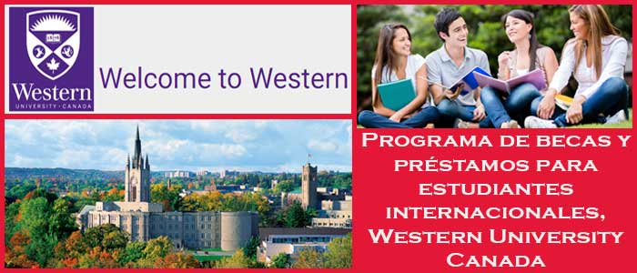 Becas y Premios para Estudiantes Internacionales en Canadá (Universidad) | 6. Programa de becas y préstamos para estudiantes internacionales, Western University Canada | Sitio Web Oficial Becas.org.es